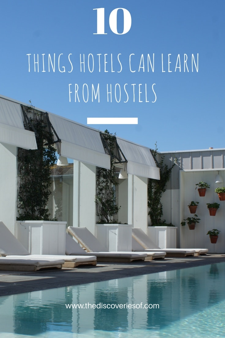 Hotel or hostel? Ten things hotels can learn from hostels.