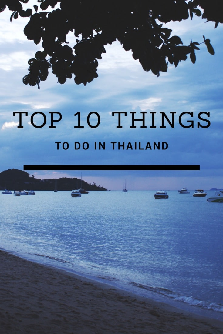 Top Ten Things To Do In Thailand - The Must See Guide