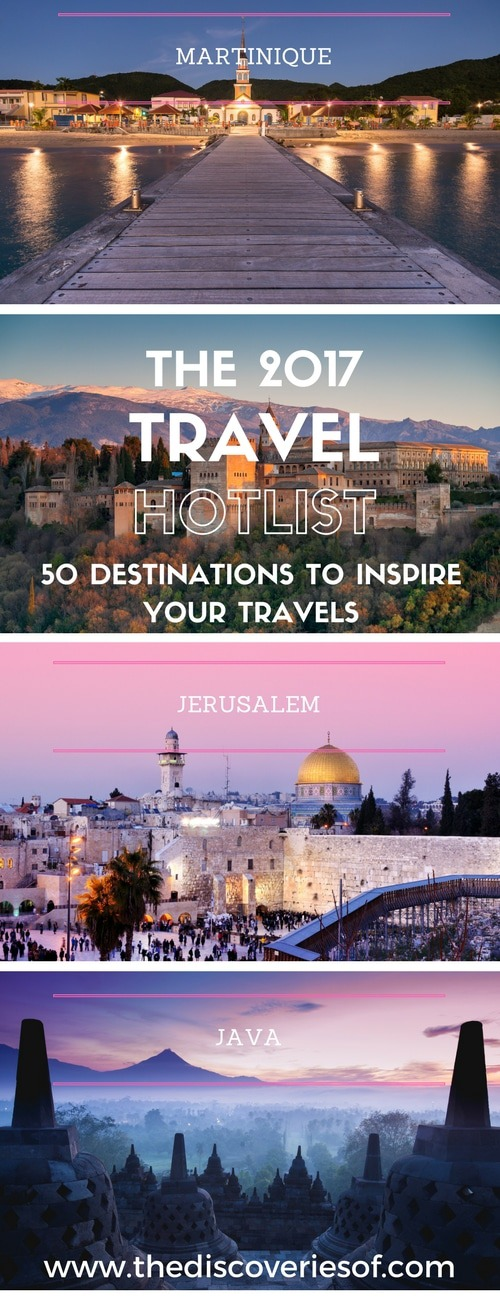 Travel Inspiration - The 2017 travel hotlist from The Discoveries Of. Download your free guide to the 50 most amazing travel destinations for 2017. (1)