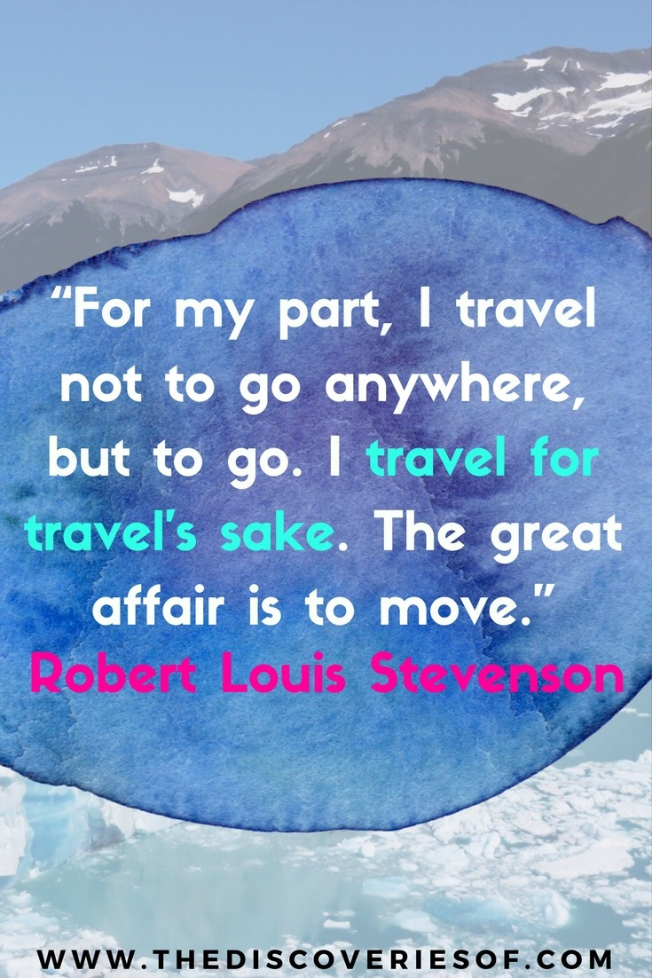 Inspirational journey quotes to get you on the road. Robert Louis Stevenson
