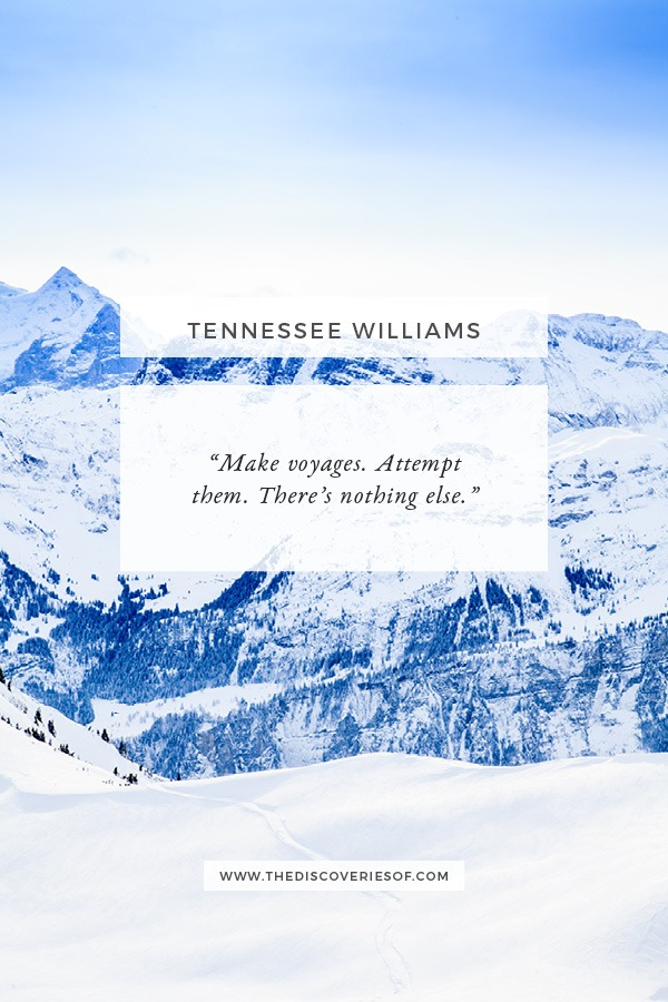 Make Voyages - Quote from Tennessee Williams