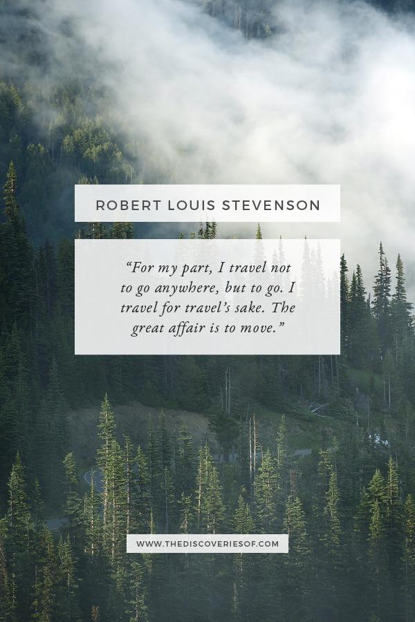 Travel for Travel's Sake - Robert Louis Stevenson Quote