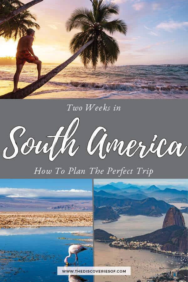 2 weeks in South America