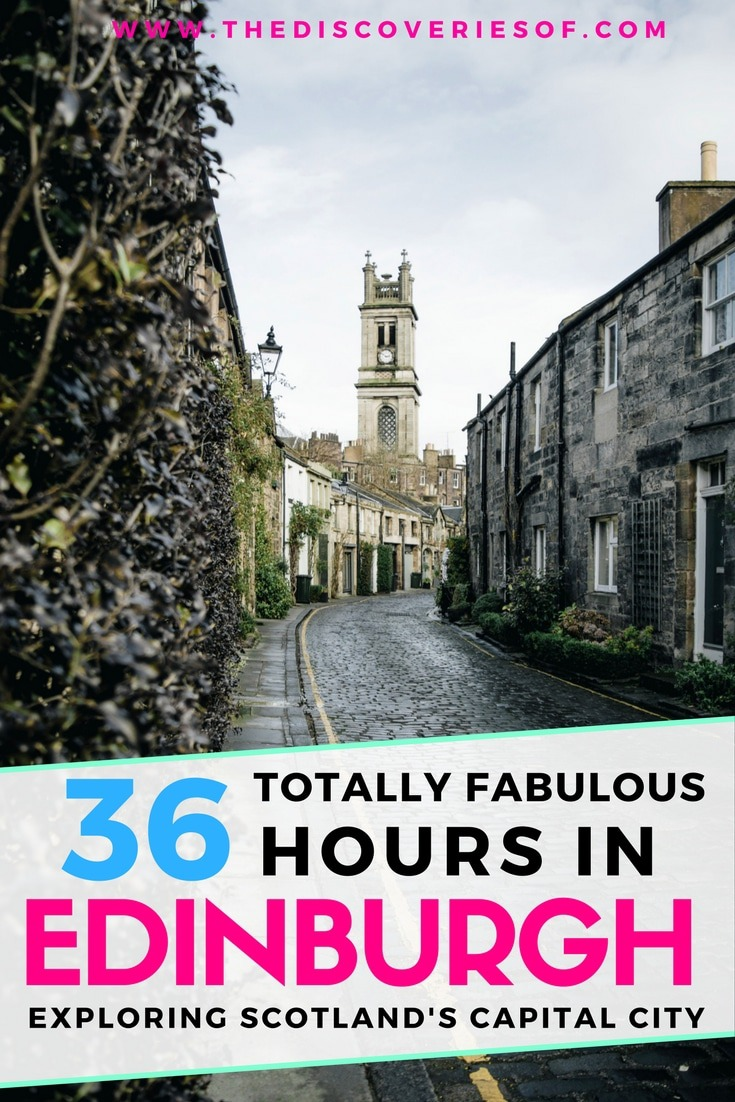 The best things to do in Edinburgh Scotland. 36 hours in Edinburgh travel guide