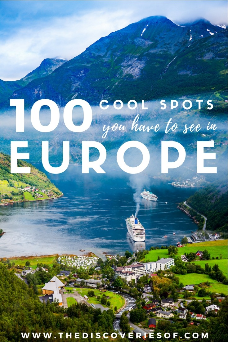 The ultimate europe bucket list the discoveries of for Top 100 vacation spots