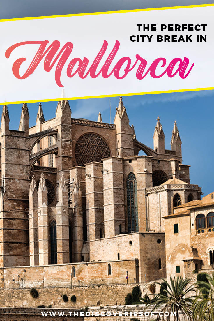 Palma de Mallorca: The Perfect Weekend City Break