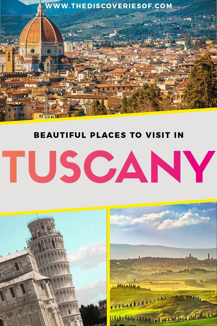 7 unmissable places to visit in tuscany the discoveries of for Best place to travel in italy