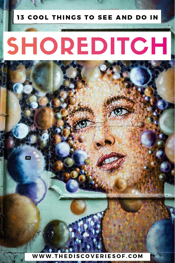13 cool things to see and do in Shoreditch, London. Don't miss them.