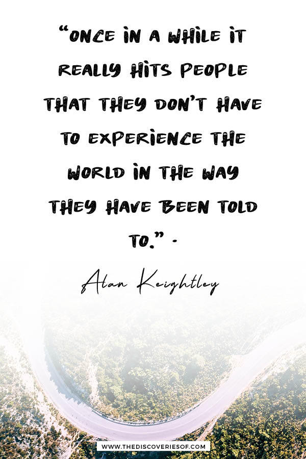 Once in a while it really hits people that they don't need to - best travel quote - Alan Keightley