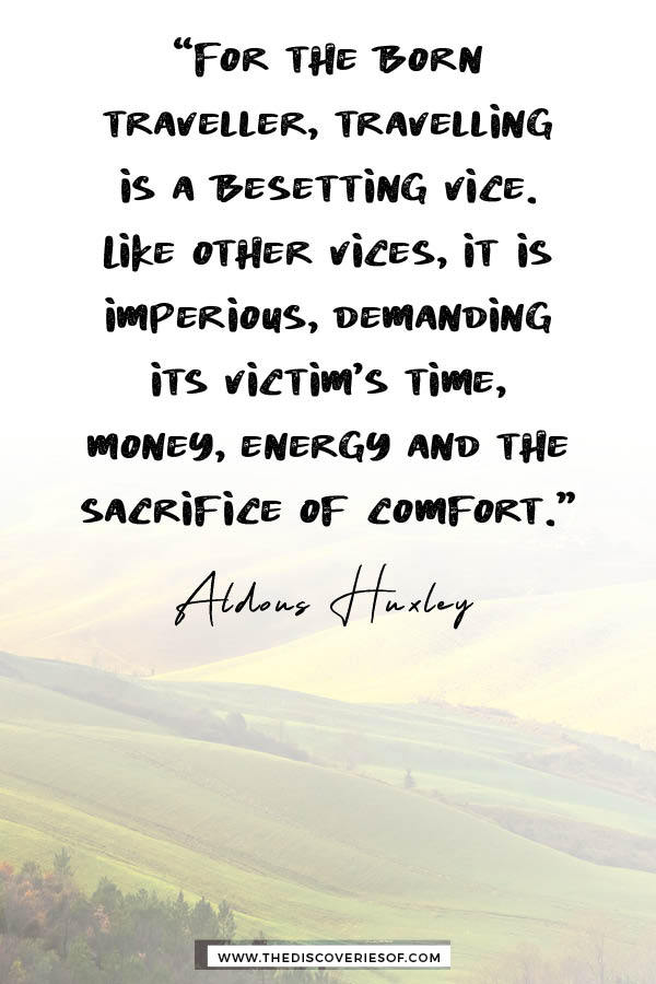 For the born traveller - Aldous Huxley