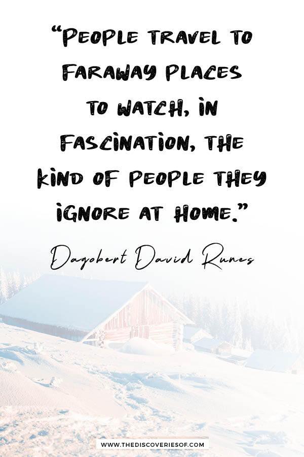 People travel to faraway places - Dagobert Runes