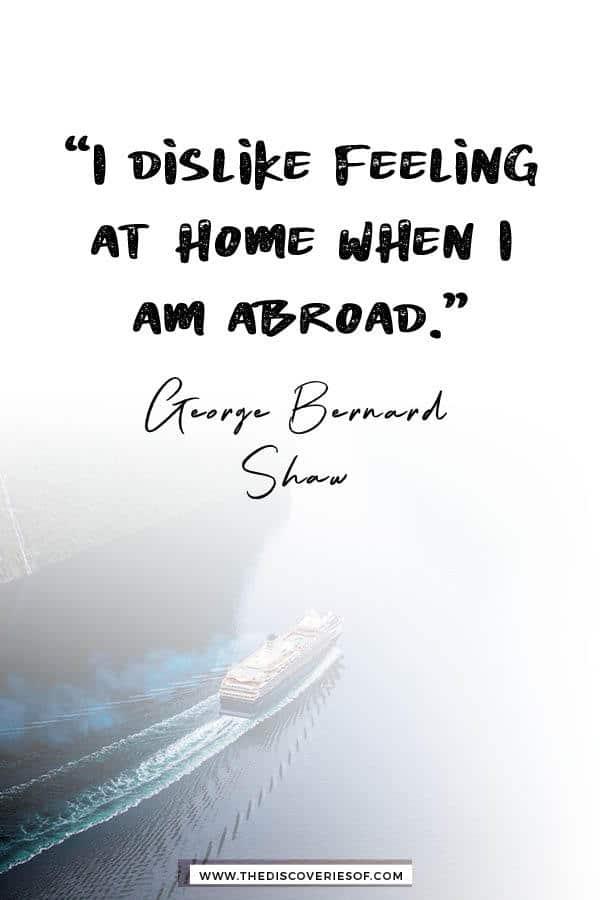 Dislike Feeling at Home - George Bernard Shaw