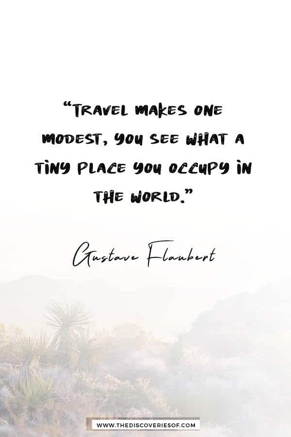 Travel Makes You Modest - Gustave Flaubert