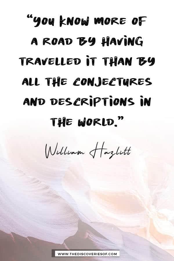 You know more of a road - William Hazlitt