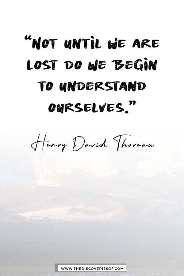 Not until we are lost - Henry Thoreau