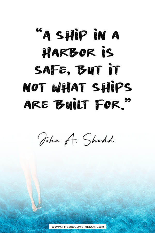 A ship in a harbour is safe quotation - John Shedd