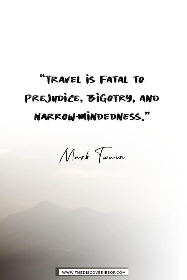 Travel is fatal - Mark Twain
