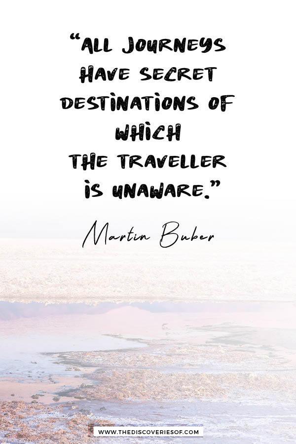 All journeys have secret destinations - Martin Buber travel quote