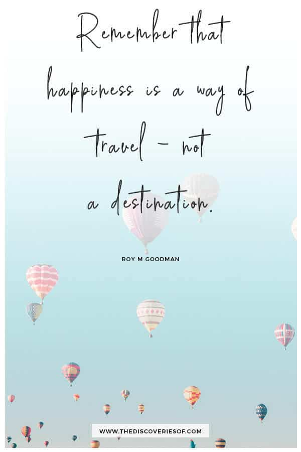 Remember that Happiness is a Way of Travel - inspirational travel quotes