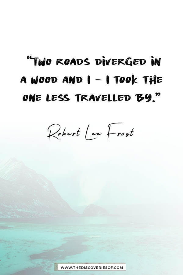 Two Roads Diverged in a Wood- Robert Lee Frost