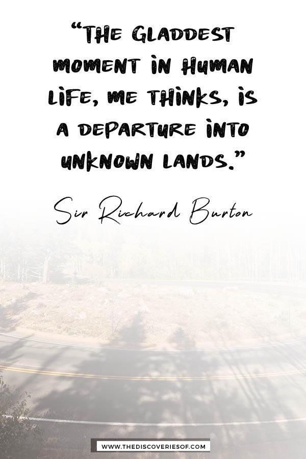 The gladdest moment in human life - Richard Burton