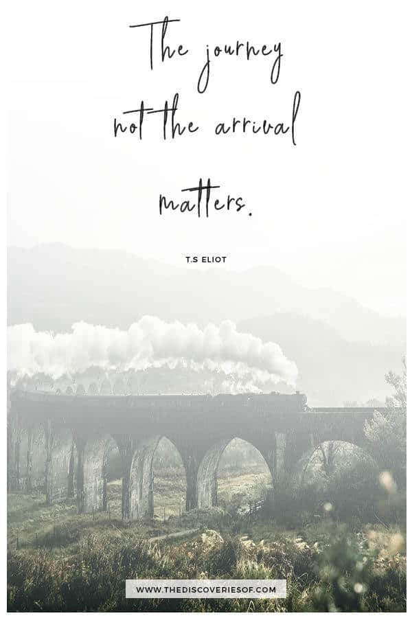 The journey not the arrival matters- TS Eliot