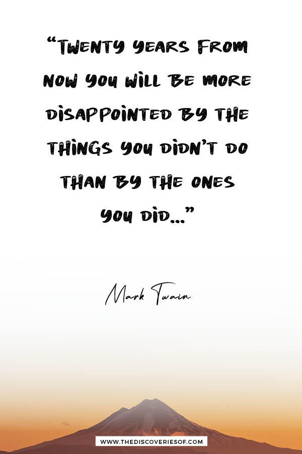 Twenty Years from Now - Twenty Years from now - Mark Twain Travel Quote