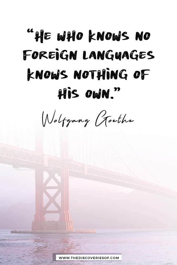 He Who Knows No Foreign Languages - Wolfgang Goethe