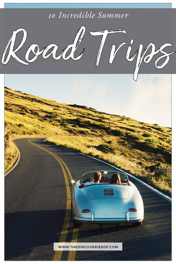 The ultimate summer road trip destinations